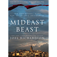Mideast Beast: The Scriptural Case for an Islamic Antichrist