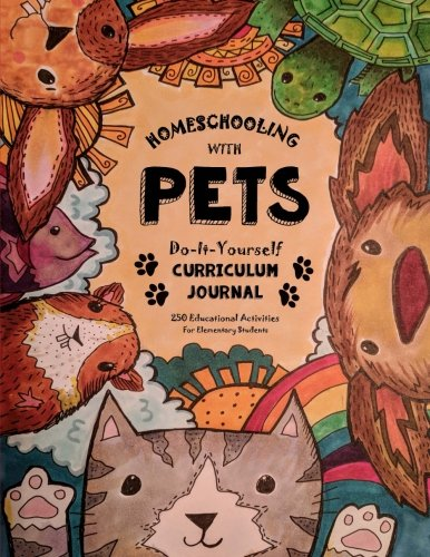Homeschooling With Pets: Do-It-Yourself Curriculum Journal - 250 Educational Activities For Elementary Students (Fun-Schooling with Thinking Tree Books) (Volume 1)