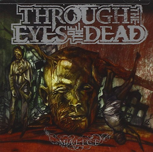 Through the Eyes of the Dead (Malice) by THROUGH THE EYES OF THE DEAD (2007-08-21) (Through The Eyes Of The Dead Malice)