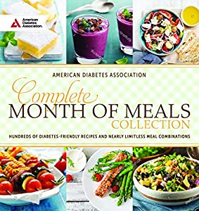 Complete Month of Meals Collection: Hundreds of diabetes friendly recipes and nearly limitless meal combinations