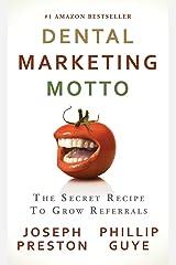 Dental Marketing Motto: The Secret Recipe to Grow Referrals Hardcover