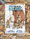 Adventures in the Ice Age, Linda Bailey, 1553375033