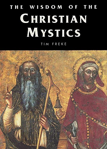 The wisdom of the christian mystics kindle edition by tim freke the wisdom of the christian mystics by freke tim fandeluxe Image collections