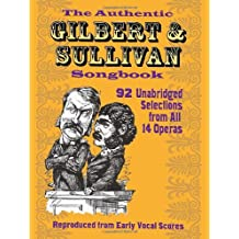The Authentic Gilbert & Sullivan Songbook