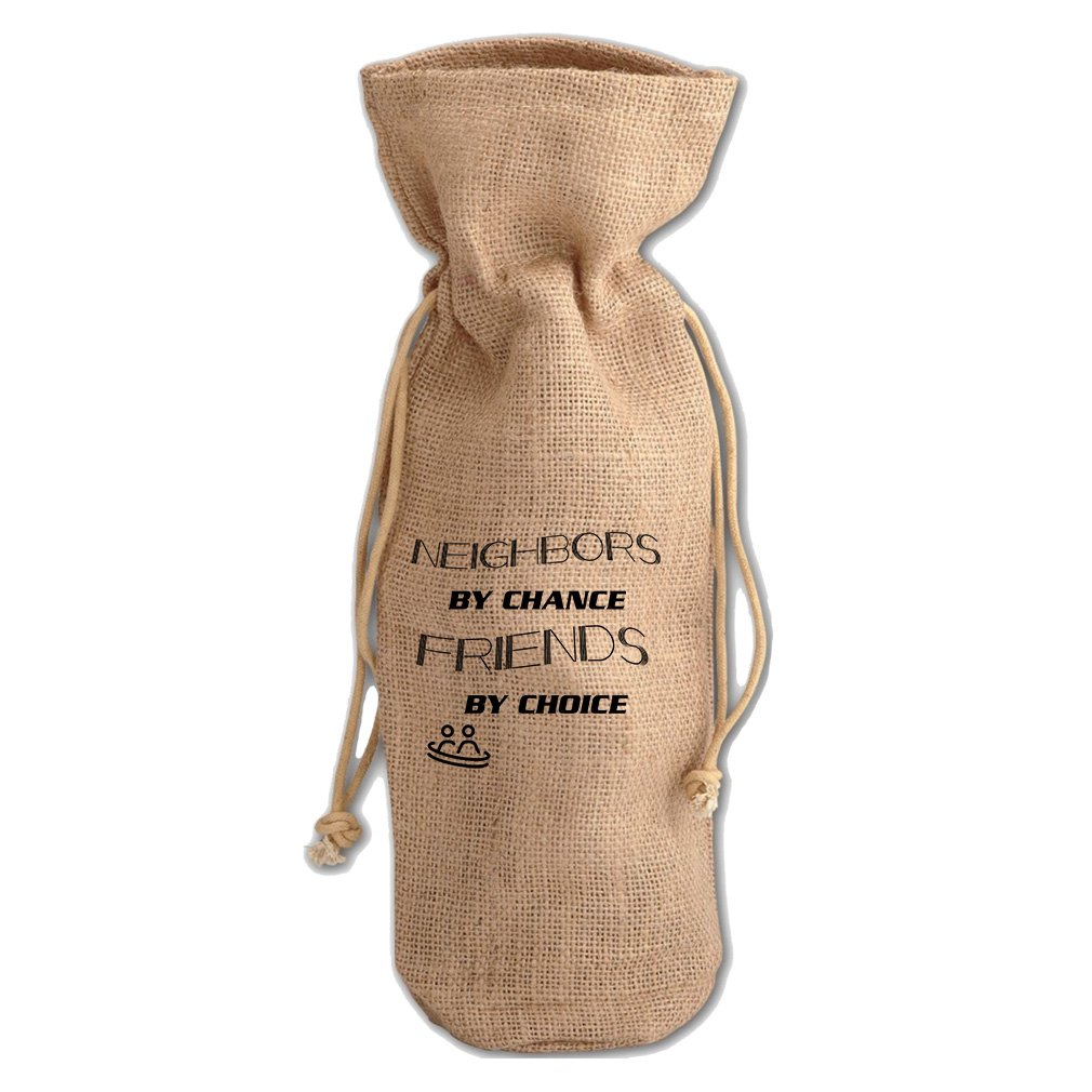 Neighbors By Chance Friends By Choice Jute Burlap Burlap Wine Drawstring Bag by Style in Print (Image #1)