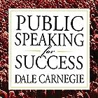 Public Speaking for Success Hörbuch von Dale Carnegie Gesprochen von: Sean Pratt