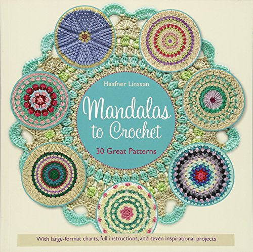 Mandalas to Crochet: 30 Great Patterns Knit amp Crochet