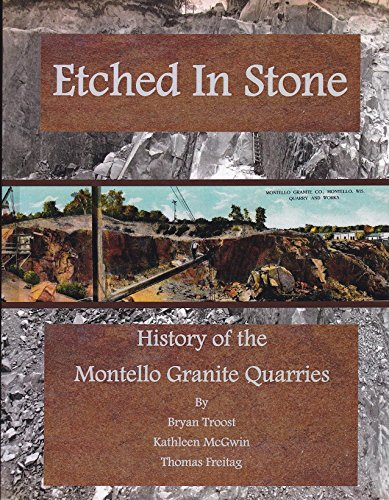 Etched in Stone - History of the Montello Granite Quarries