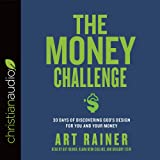 The Money Challenge: 30 Days of Discovering God's Design For You and Your Money