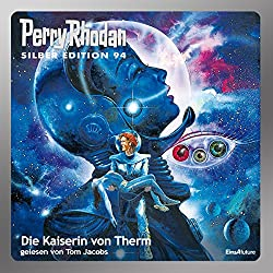 Die Kaiserin von Therm (Perry Rhodan Silber Edition 94)