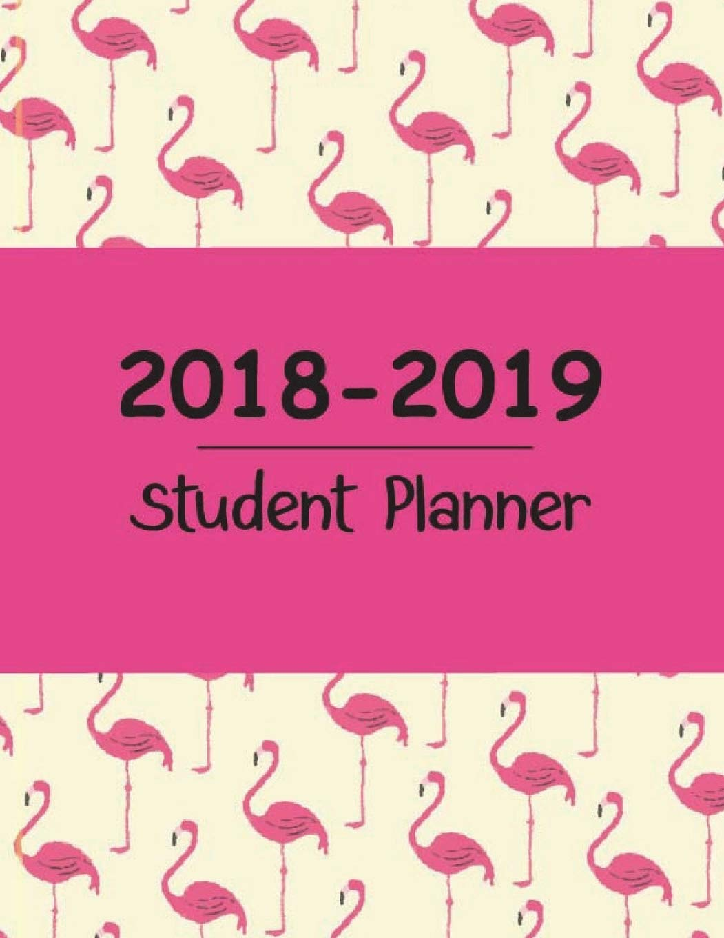 Download 2018-2019 Student Planner: School Journal, Weekly Planners, School Project Planner, Checklist, Daily Activities, Monthly Calendar, Course Information, Course Assignments ebook