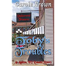 Toby's Troubles (An Appleton WV Romantic Mystery Book 4)