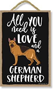 Honey Dew Gifts All You Need is Love and a German Shepherd Wooden Home Decor for Dog Pet Lovers, Hanging Decorative Wall Sign, 7 Inches by 10.5 Inches