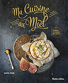 Ma Cuisine au Miel (Cuisine Rustica (hors collection)) (French Edition)