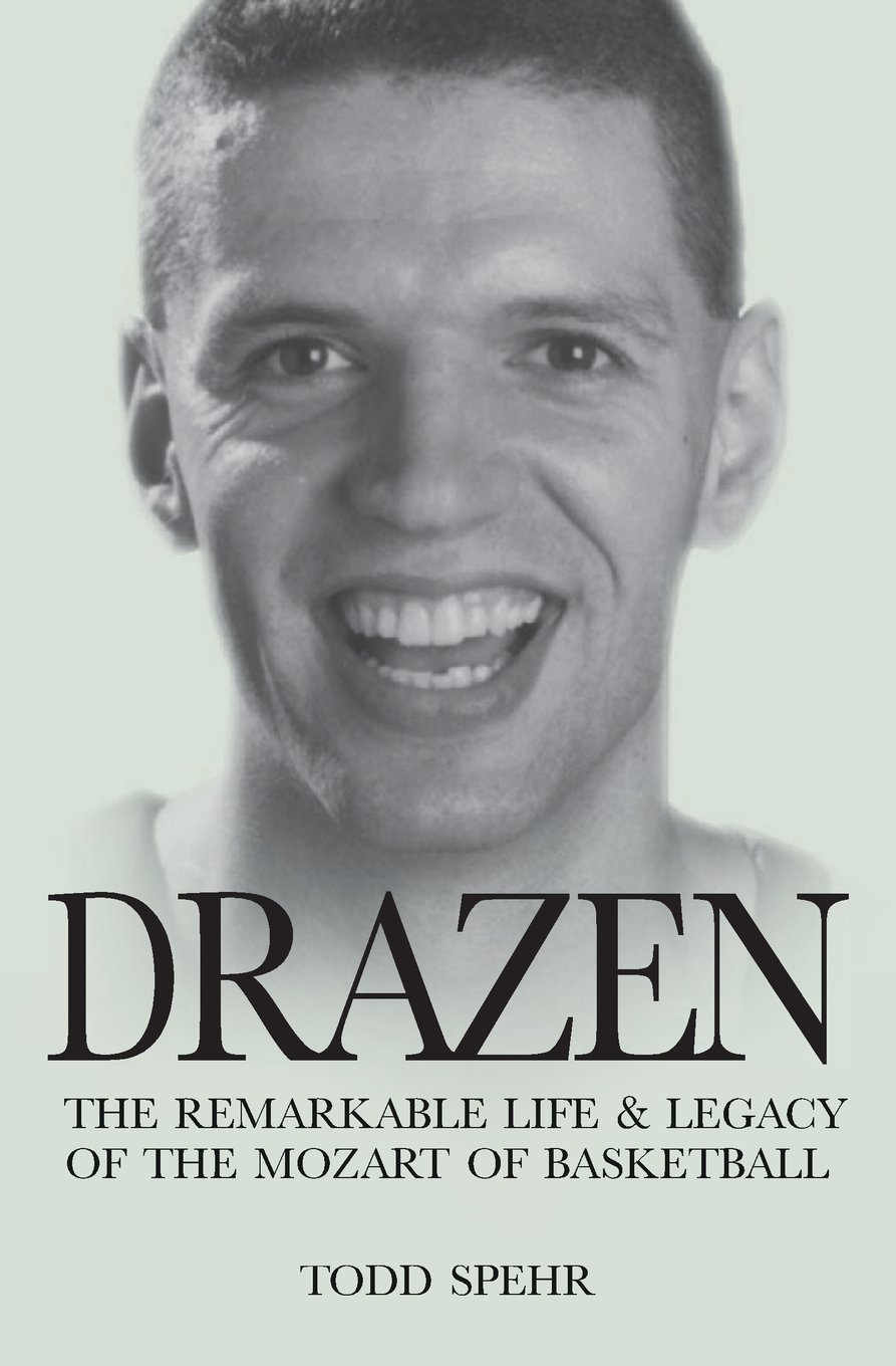 Drazen: The Remarkable Life and Legacy of the Mozart of Basketball
