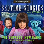 Ep. 6: The Empress' New Bangs With Natasha Leggero (Bedtime Stories for Cynics) | Nick Offerman,Natasha Leggero,Jessica Conrad