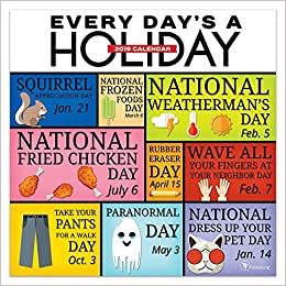 National Day 2019 Calendar 2019 Every Day's A Holiday Wall Calendar: TF Publishing