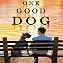 One Good Dog Audiobook by Susan Wilson Narrated by Fred Berman, Rick Adamson