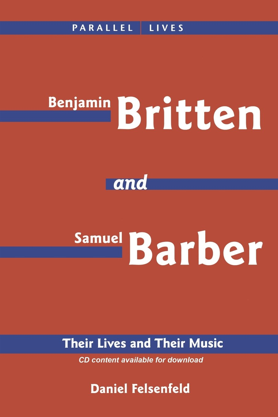 Benjamin Britten & Samuel Barber: Their Lives And Their Music (amadeus):  Daniel Felsenfeld: 0073999882070: Amazon: Books