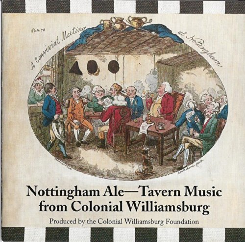 - Nottingham Ale: Tavern Music From Colonial Williamsburg