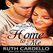 Home to Me : The Andrades, Book 2 | Ruth Cardello