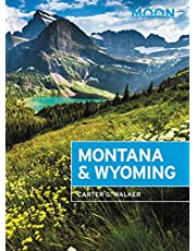 Moon Montana & Wyoming: With Yellowstone and Glacier National Parks