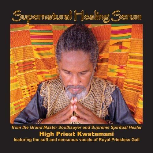 Price comparison product image Supernatural Healing Serum by High Priest Kwatamani (2006-05-02)