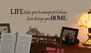 LIFE takes you unexpected places Love brings you HOME Wall Saying Quote Vinyl Sticker Decal 6x24 Black