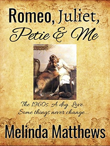 Romeo, Juliet, Petie & Me