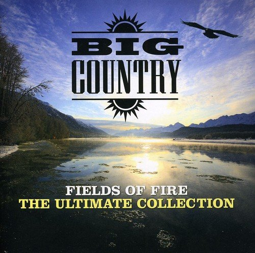 BIG COUNTRY - Fields Of Fire: The Ultimate Collection - Zortam Music