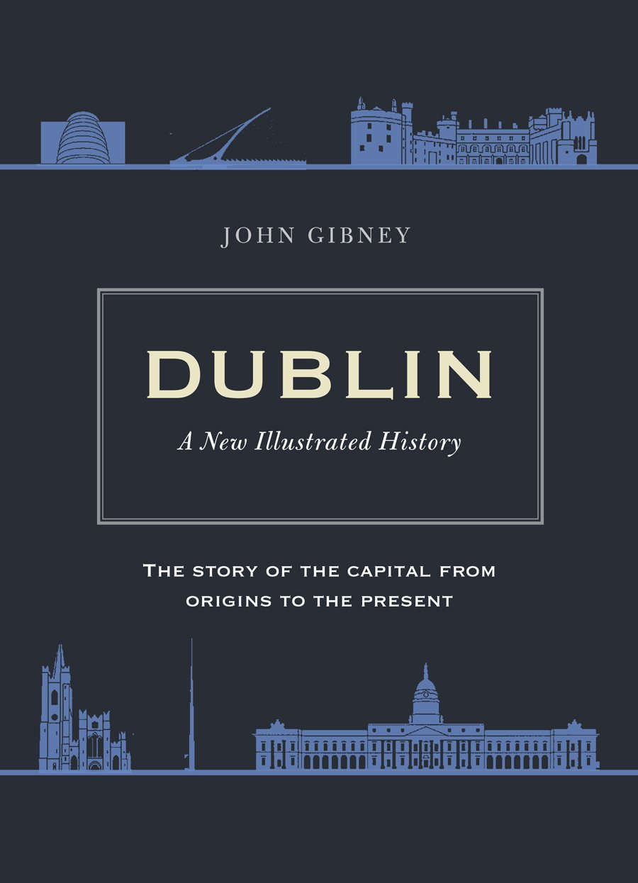 Dublin: A New Illustrated History