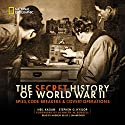 The Secret History of World War II: Spies, Code Breakers, & Covert Operations Audiobook by Neil Kagan, Stephen G. Hyslop Narrated by Andrew Reilly