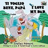 Italian Kids books: Ti voglio bene, papa-I Love My Dad (Italian English Bilingual -italian bilingual books): Italian Children's books bilingual