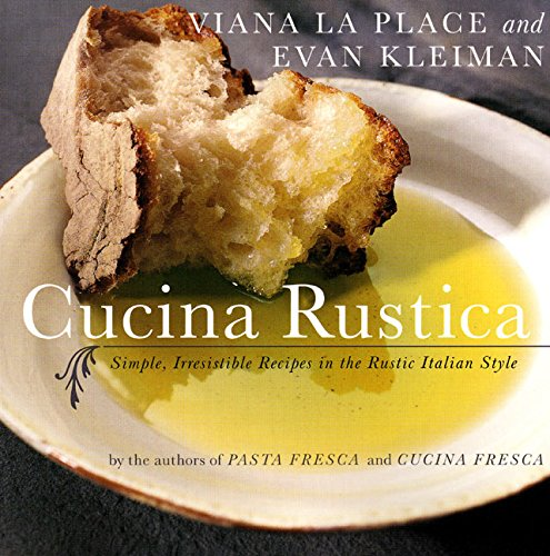 Cucina Rustica: Simple, Irresistible Recipes in the Rustic Italian ()