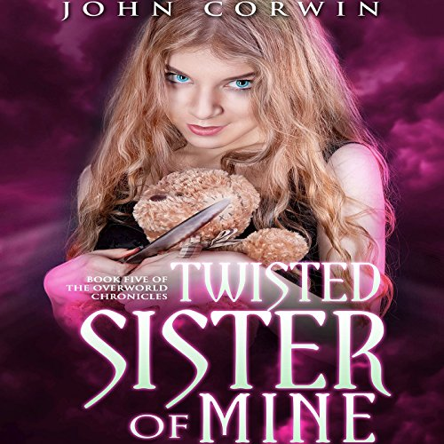 Twisted Sister of Mine: Overworld Chronicles, Book 5