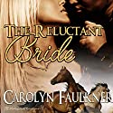 The Reluctant Bride Audiobook by Carolyn Faulkner Narrated by Marcio Catalano