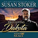 Protecting Dakota: Sleeper SEALs, Book 1 Audiobook by Suspense Sisters, Susan Stoker Narrated by Stella Bloom