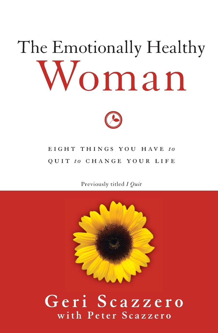 The Emotionally Healthy Woman: Eight Things You Have to Quit to Change Your Life by HarperCollins Christian Pub.