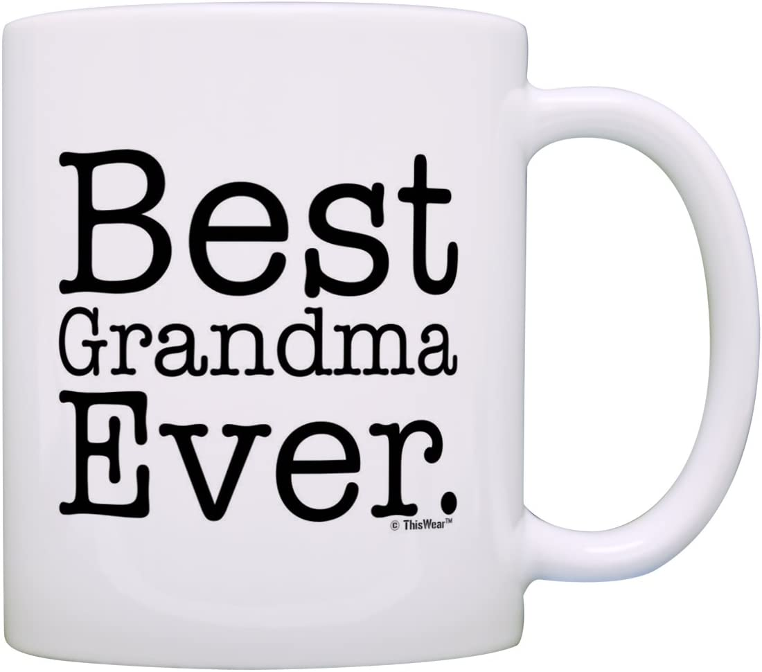 Mother's Day Gift for Grandma Best Grandma Ever Mom Gift Coffee Mug Tea Cup White
