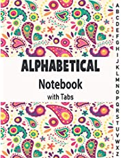 Alphabetical Notebook with Tabs: Large Lined-Journal Organizer with A-Z Tabs Printed, Alphabetic Notebook.