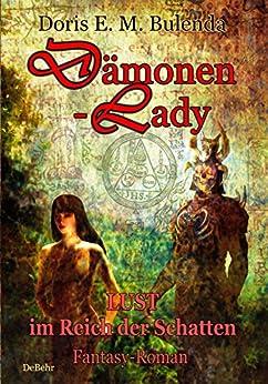 Dämonen-Lady - Lust im Reich der Schatten - Fantasy-Roman (German Edition) by [Bulenda, Doris E. M.]
