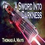 A Sword Into Darkness | Thomas A. Mays