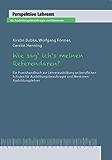 Wie sag' ich's meinen Referendaren?: Ein Praxishandbuch zur Lehrerausbildung an beruflichen Schulen für Ausbildungsbeauftragte und Mentoren/Ausbildungslehrer (Perspektive Lehramt)