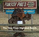 The View From Highland Ranch: My Newspaper Columns from The Punxsutawney Spirit (Collected Works of John A. McCormick)