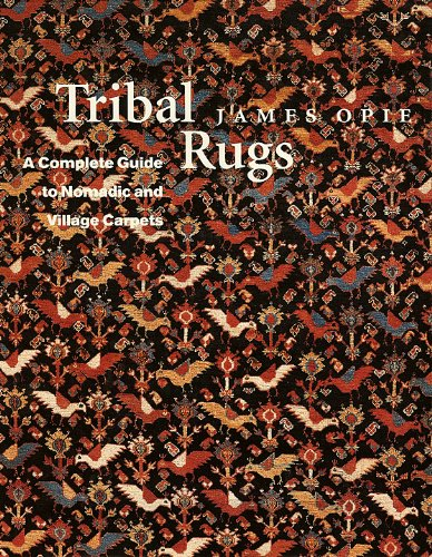 TRIBAL RUGS: A COMPLETE GUIDE TO NOMADIC AND VILLAGE CARPETS CARPETS [ Inscribed and SIGNED by the author James Opie ]