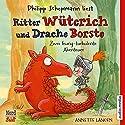 Ritter Wüterich und Drache Borste: Zwei feurig-turbulente Abenteuer Hörbuch von Annette Langen Gesprochen von: Philipp Schepmann