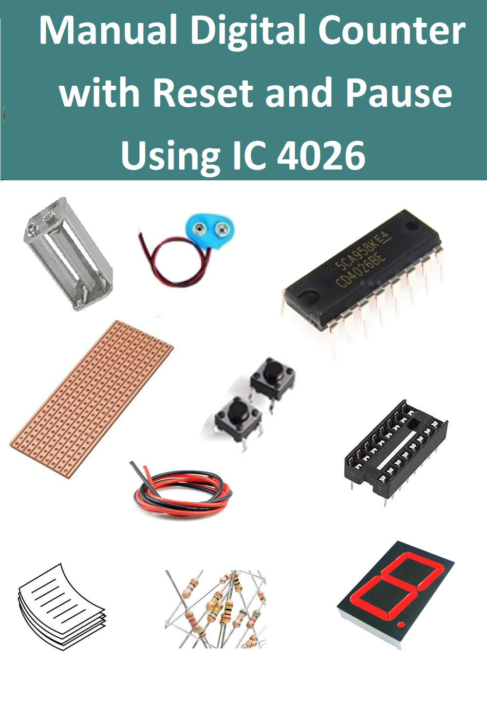 Manual Digital Counter with Reset and Pause Using IC 4026