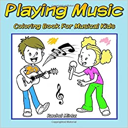 Amazon.com: Playing Music - Coloring Book For Musical Kids: Guitar ...