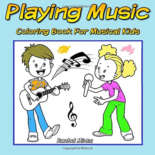 Book Violin First (Playing Music - Coloring Book For Musical Kids: Guitar, Drums, Trumpet, Violin, Flute Fun & Motivational Colouring For Children)