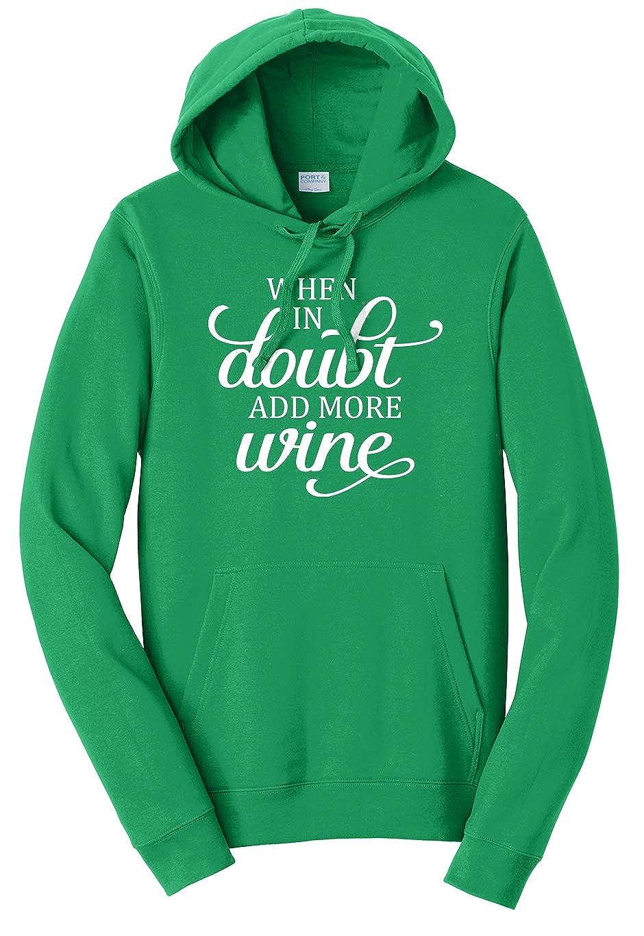 Tenacitee Unisex When in Doubt Add More Wine Sweatshirt